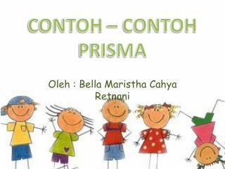 Oleh  : Bella  Maristha Cahya Retnani