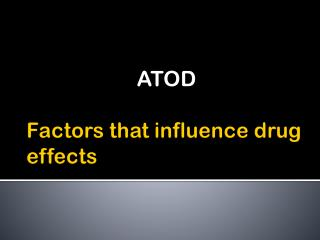 Factors that influence drug effects