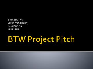 BTW Project Pitch