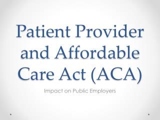 Patient Provider and Affordable Care Act (ACA)