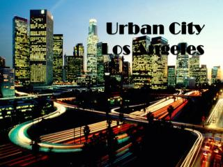 Urban  City  Los  Angeles