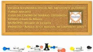 ESCUELA SECUNDARIA OFICIAL  NO. 540 VICENTE  GUERRERO TURNO: Matutino