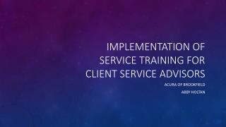 Implementation of service training for client service advisors