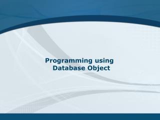 Programming using Database Object