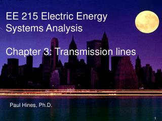 EE 215 Electric Energy Systems Analysis Chapter 3: Transmission lines
