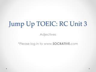Jump Up TOEIC: RC Unit 3