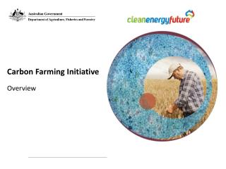 Carbon Farming Initiative Overview