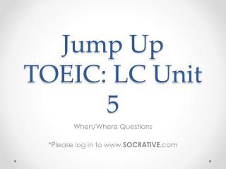 Jump Up TOEIC: LC Unit 5