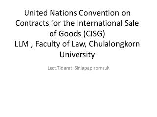United Nations Convention on Contracts for the International Sale of Goods CISG LLM , Faculty of Law, Chulalongkorn Univ