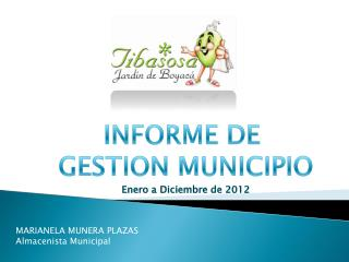 INFORME DE  GESTION MUNICIPIO Enero a Diciembre de 2012