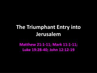 The Triumphant Entry into Jerusalem