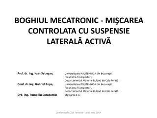BOGHIUL MECATRONIC - MIŞCAREA CONTROLATA CU SUSPENSIE    LATERALĂ ACTIVĂ