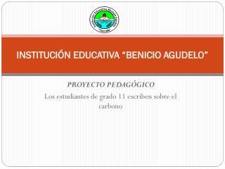 INSTITUCI�N EDUCATIVA � BENICIO AGUDELO �