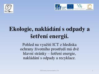 Ekologie, nakládání sodpady a šetření energií.