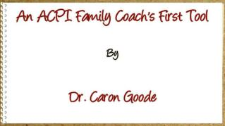 ppt-40425-An-ACPI-Family-Coach-s-First-Tool