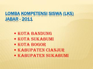 LOMBA KOMPETENSI SISWA (LKS) JABAR - 2011
