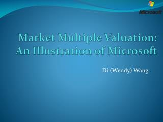 Market Multiple Valuation:   An Illustration of Microsoft
