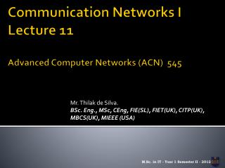 Communication Networks I Lecture 11 Advanced Computer Networks (ACN)  545