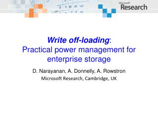 Write off-loading : Practical power management for enterprise storage