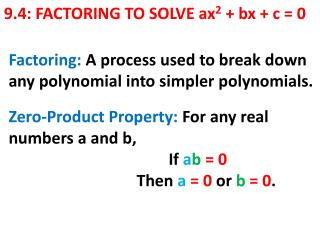 9.4: FACTORING TO SOLVE ax 2  +  bx  + c = 0