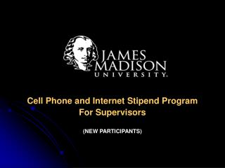Cell Phone and Internet Stipend Program For SupervisorsNEW PARTICIPANTS