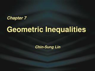 Chapter 7 Geometric Inequalities