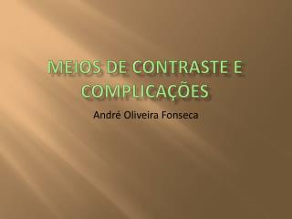 Meios de  contraste e complicações