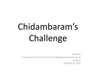 Chidambaram's Challenge