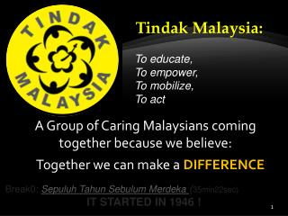 A Group of Caring Malaysians coming together because we believe: