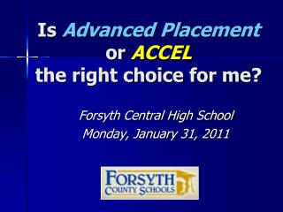 Is  Advanced Placement or  ACCEL the right choice for me?