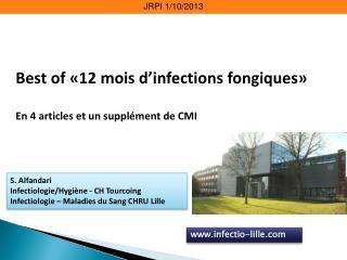 Best of «12 mois d'infections fongiques » En 4 articles et un supplément de CMI