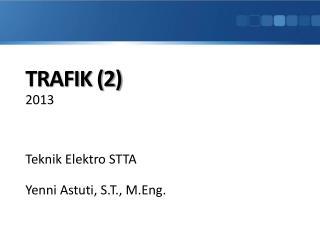 TRAFIK (2) 2013