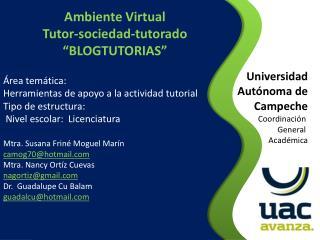 """Ambiente Virtual  Tutor-sociedad-tutorado """" BLOGTUTORIAS"""" Área temática:"""