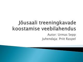 J õusaali  treeningkavade koostamise veebilahendus
