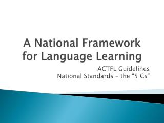 A National Framework for Language Learning