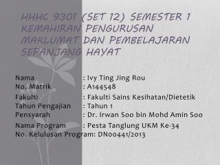 HHHC 9301 (Set 12) Semester 1 Kemahiran Pengurusan Maklumat dan Pembelajaran Sepanjang  Hayat