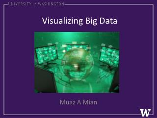 Visualizing Big Data