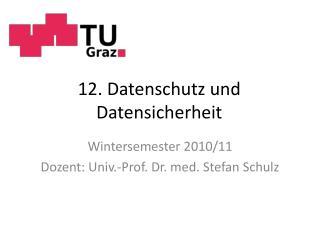 12. Datenschutz und  Datensicherheit