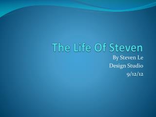 The Life Of Steven