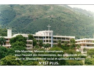 Villa Manr se, Maison internationale  pour laccueil des missionnaires, des coop rants et ONG  pour le d veloppement soci