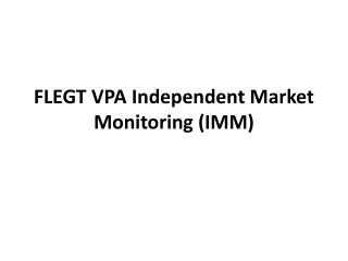 FLEGT VPA Independent Market Monitoring (IMM)