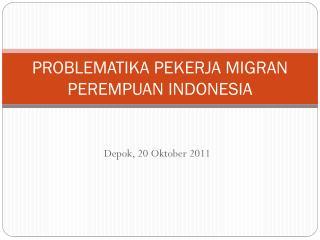 PROBLEMATIKA PEKERJA MIGRAN PEREMPUAN INDONESIA