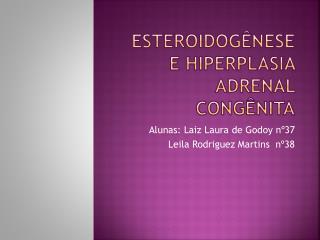 Esteroidogênese  e Hiperplasia  adrenal congênita