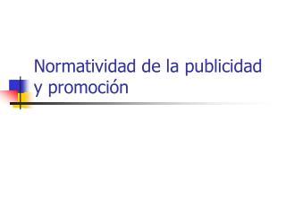 Normatividad de la publicidad y promoción