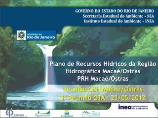 Plano de Recursos Hídricos da Região Hidrográfica Macaé/Ostras PRH Macaé/Ostras