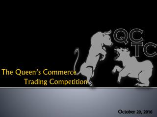 The Queen's Commerce  	   Trading Competition