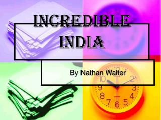 Incredible India By Nathan Walter