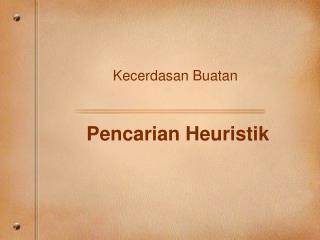Pencarian Heuristik