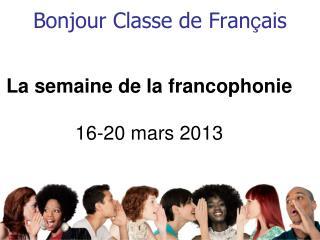 Bonjour Classe de Fran ç ais
