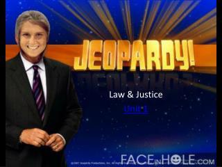 Law & Justice Unit 1